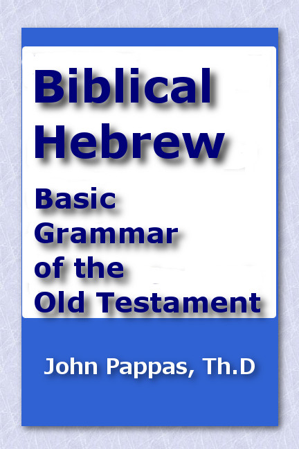 Basic Grammar of the Hebrew Old Testament